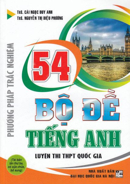 Sách Phương Pháp Trắc Nghiệm - 54 Bộ Đề Tiếng Anh Luyện Thi THPT Quốc Gia - Newshop