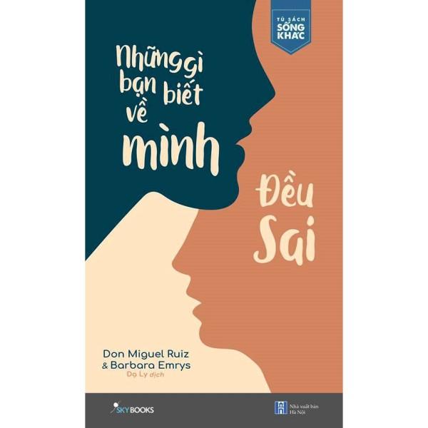 [ Sách ] Những Gì Bạn Biết Về Mình Đều Sai - Tặng Kèm Bookmark