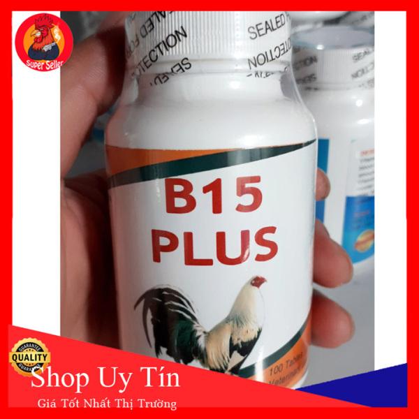B15 Plus Hộp 100 Viên Thế Hệ Mới Nuôi Gà Tuần Cuối Đá