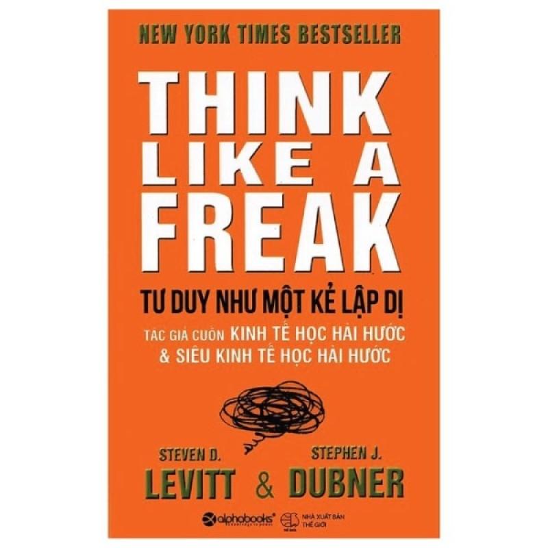 Sách Alphabooks - Tư Duy Như Một Kẻ Lập Dị - Think Like A Freak