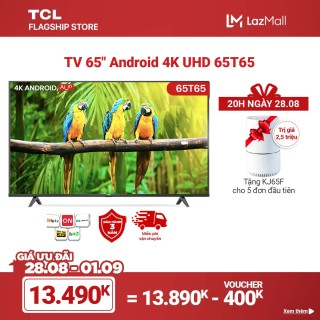 65 4K UHD Android 9.0 Tivi TCL 65T65 - Gam Màu Rộng , HDR , Dolby Audio - Bảo Hành 3 Năm , trả góp 0% - Nâng Cấp của 65T6 thumbnail