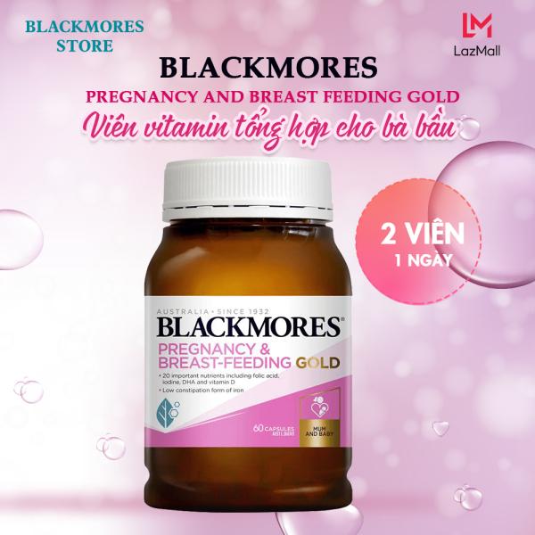 Blackmores Pregnancy And Breast Feeding Gold - Viên uống bổ sung vitamin tổng hợp cho bà bầu 60 viên Blackmores , giúp mẹ và bé phát triển toàn diện