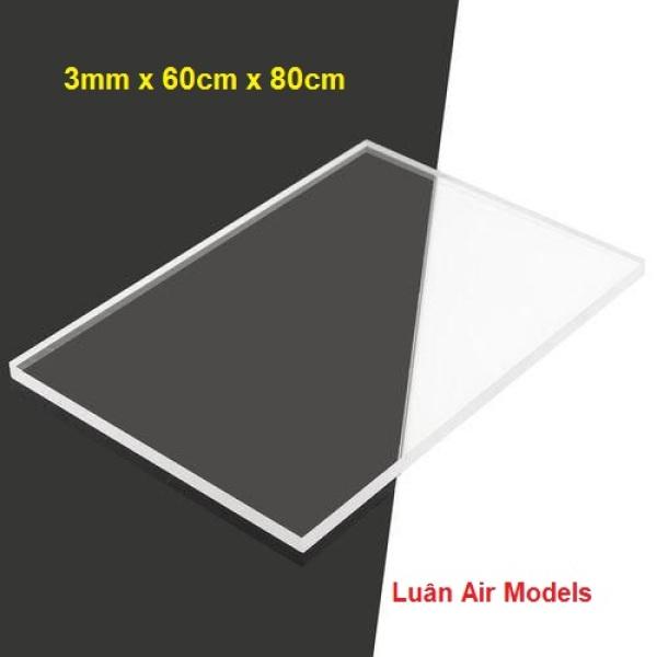 [3mm 60x80cm] Tấm nhựa mica cứng trong suốt làm hồ cá, chuồng kính, hộp kính, kính khung ảnh, kính ốp biển số xe, chế đồ chơi sáng tạo, mô hình thủ công, trang trí (VA204 TP) - Luân Air Models