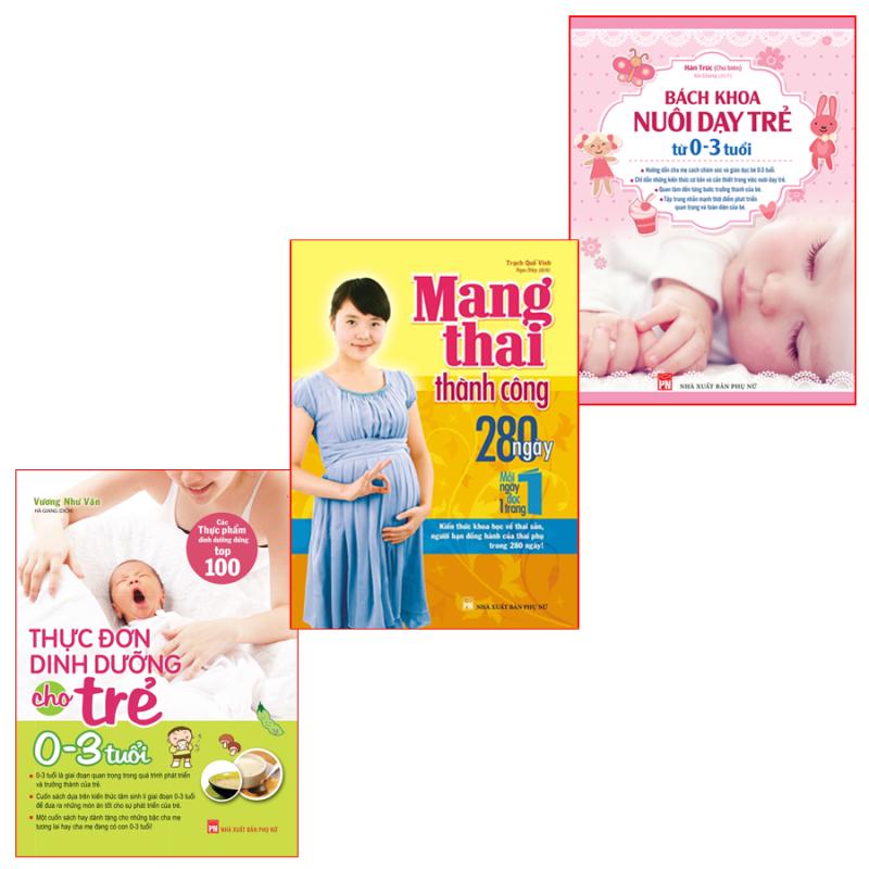 Sách: Combo Mang Thai Thành Công + Bách Khoa Nuôi Dạy Trẻ + Thực Đơn Dinh Dưỡng Cho Trẻ Từ 0-3 Tuổi