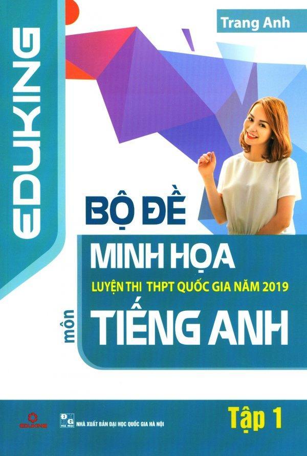 Mua Bộ Đề Minh Họa Luyện Thi THPT Quốc Gia Năm 2019 Môn Tiếng Anh - Tập 1 - Trang Anh
