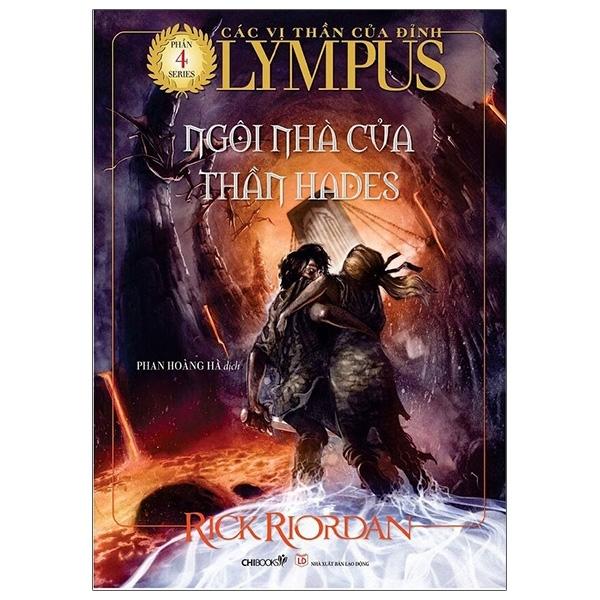 Fahasa - Các Vị Thần Của Đỉnh Olympus - Phần 4: Ngôi Nhà Của Thần Hades (Tái Bản 2021)