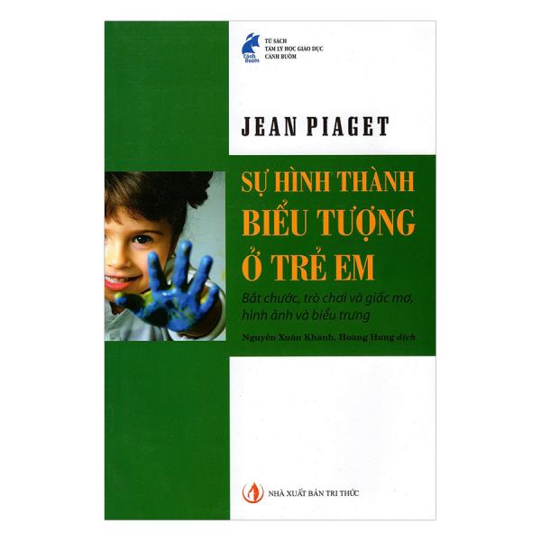 Sachnguyetlinh - Sự Hình Thành Biểu Tượng Ở Trẻ Em- Tác giả: Jean Piaget- NXB Tri Thức