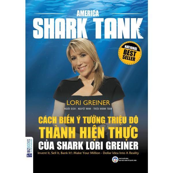 Mua America Shark Tank - Cách Biến Ý Tưởng Triệu Đô Thành Hiện Thực Của Shark Lori Greiner ( tặng kèm bookmark )