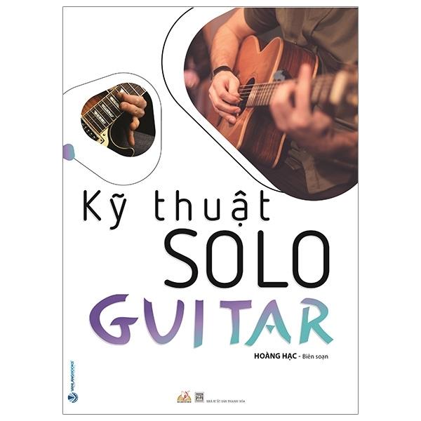 Mua Fahasa - Kỹ Thuật Solo Guitar