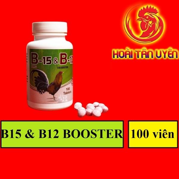 B15 - B12 dinh dưỡng dành cho gà đá 1 hộp 100 viên