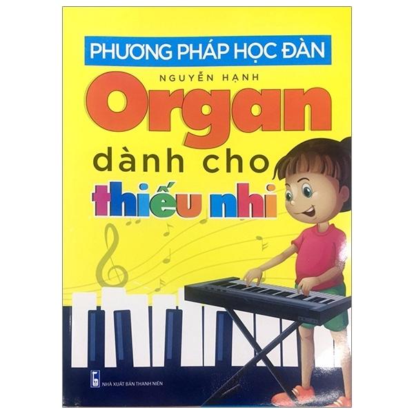 Fahasa - Phương Pháp Học Đàn Organ Dành Cho Thiếu Nhi