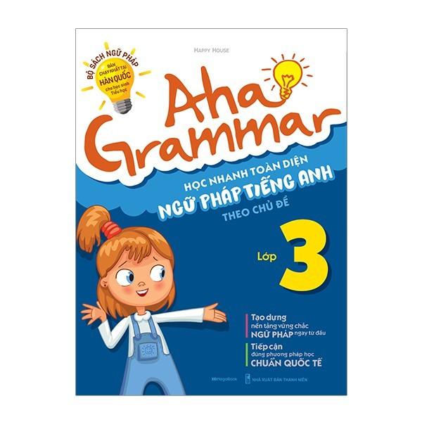 Sách Aha Grammar Học Nhanh Toàn Diện Ngữ Pháp Tiếng Anh Lớp 3 Theo Chủ Đề