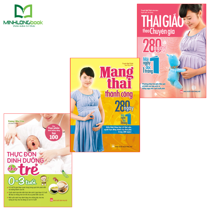 Sách: Combo Thai Giáo Theo Chuyên Gia + Mang Thai Thành Công + Thực Đơn Dinh Dưỡng Cho Trẻ Từ 0-3 Tuổi