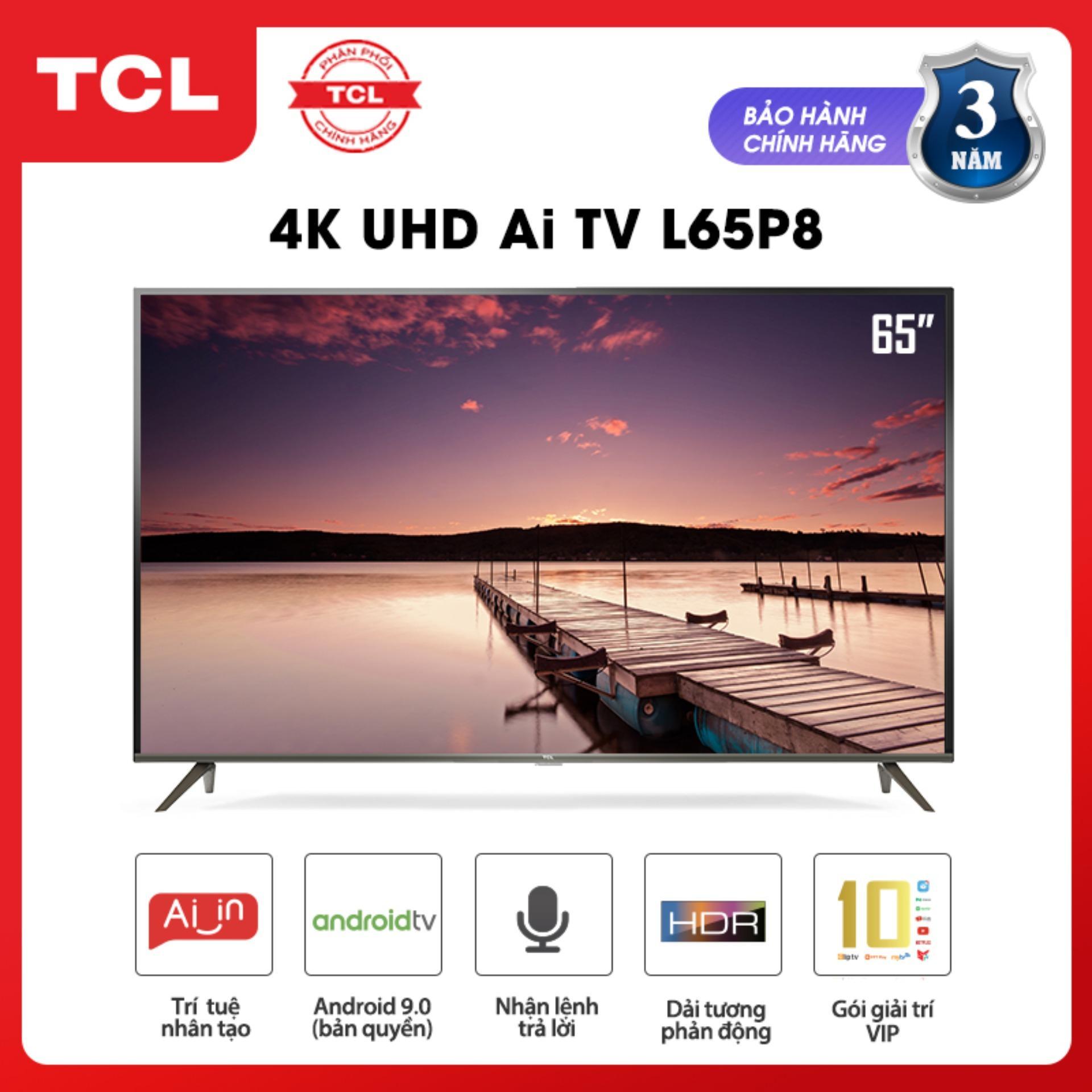 Bảng giá Smart Android 9.0 TV 65 inch TCL 4K UHD wifi - L65P8 - HDR, Micro Dimming, Dolby, Chromecast, T-cast, AI+IN - Tivi giá rẻ chất lượng - Bảo hành 3 năm