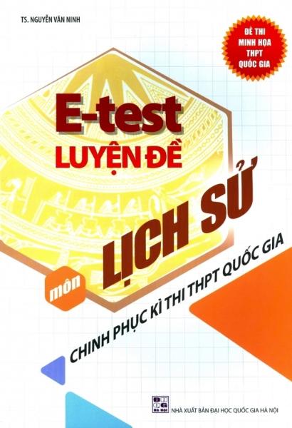 Mua E-Test Luyện Đề Môn Lịch Sử - Chinh Phục Kì Thi THPT Quốc Gia