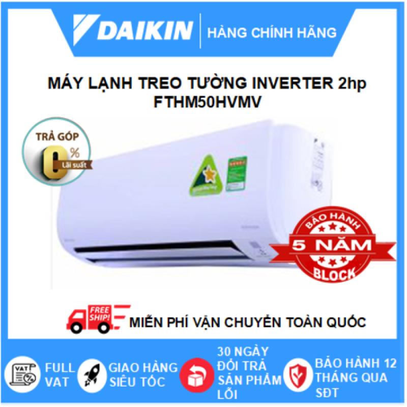 Máy Lạnh Treo Tường FTHM50HVMV - 2hp – Daikin 18000btu Inverter - Gas R32 - Điều hòa chính hãng - Điện máy SAPHO