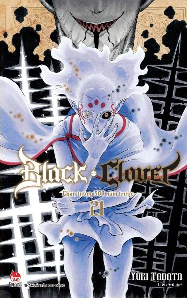 Black Clover - Tập 21: Chân Tướng 500 Năm Trước
