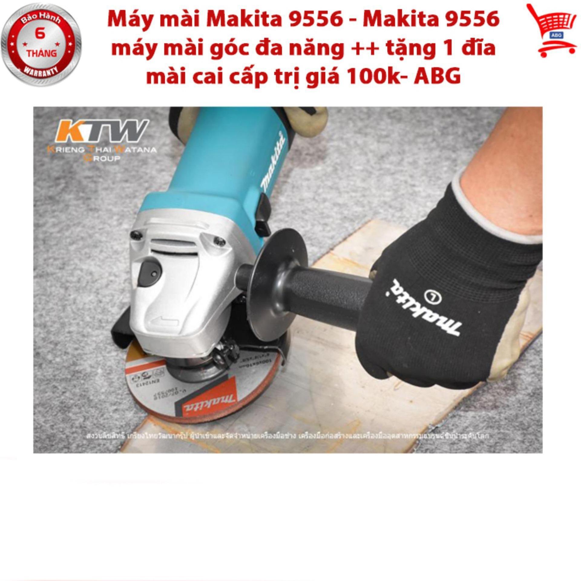 Máy mài Makita 9556 - Makita 9556 máy mài góc đa năng ++ tặng 1 đĩa mài cai cấp trị giá 100k- ABG shop