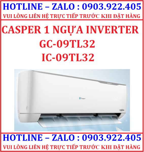 MÁY LẠNH CASPER GC-09TL32 ( IC-09TL32 ) 1 NGỰA INVERTER HÀNG CHÍNH HÃNG , giá sỉ phải mua số lượng 05 sp