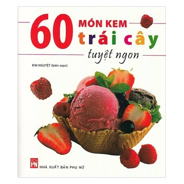 Fahasa - 60 Món Kem Trái Cây Tuyệt Ngon