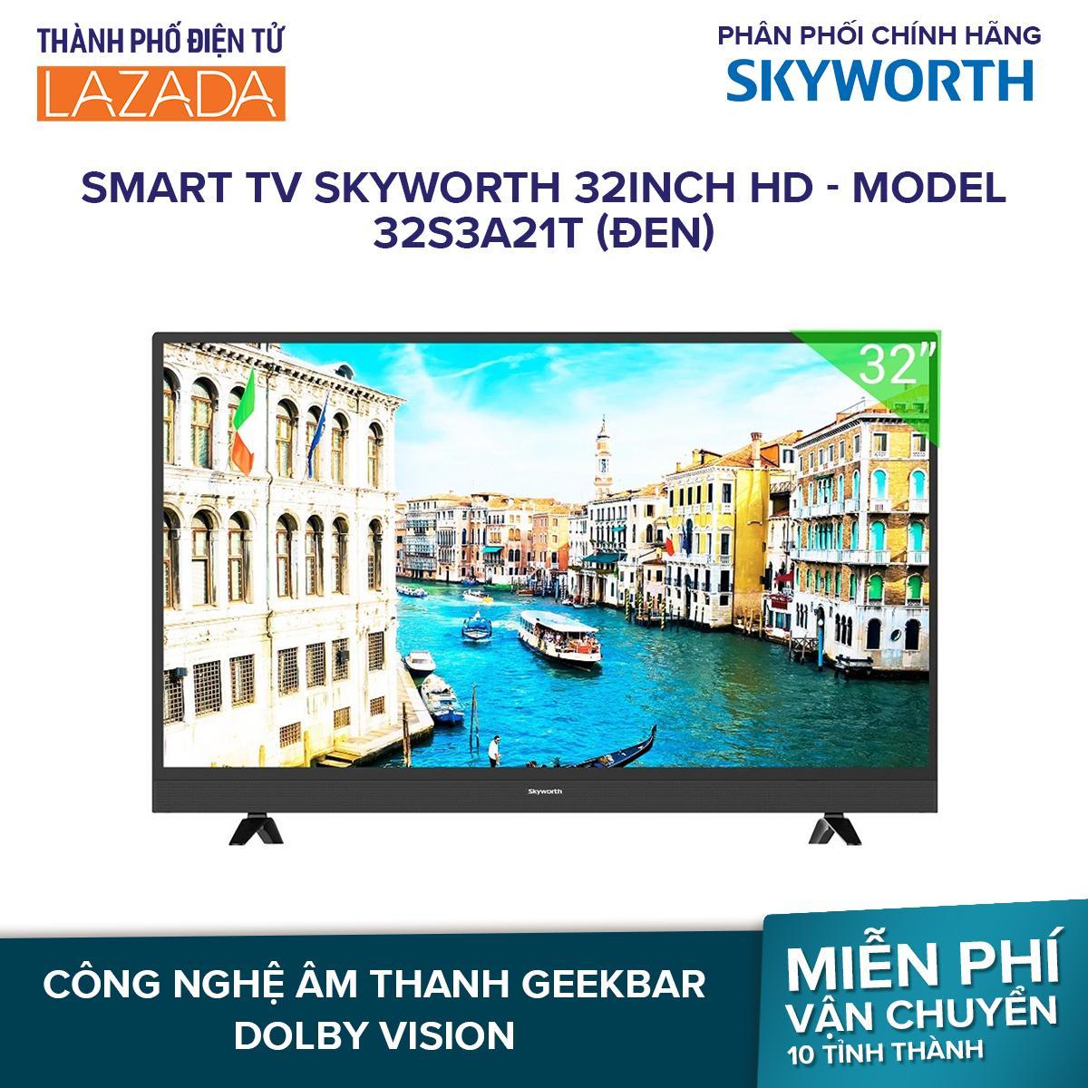 Smart TV Skyworth 32inch HD - Model 32S3A21T (Đen) - Hãng phân phối chính thức