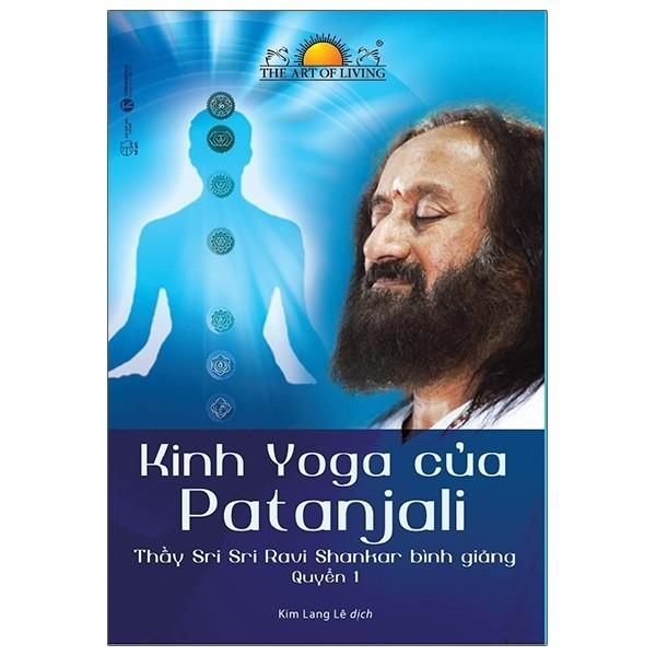 Kinh Yoga Của Patanjali - Thầy Sri Sri Ravi Shankar Bình Giảng - Quyển 1