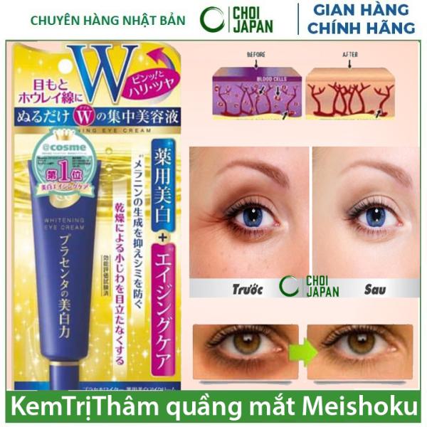 Kem xóa mờ Thâm Quầng Mắt MEISHOKU số 1 Nhật Bản giá rẻ