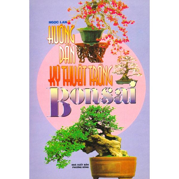 Sách - Hướng Dẫn Kỹ Thuật Trồng Bonsai