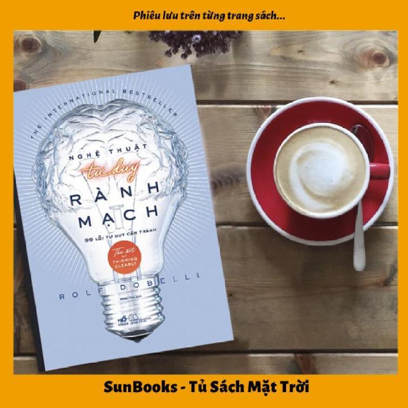 Sách Nghệ thuật tư duy rành mạch - Tặng Bookmark Kẹp Sách