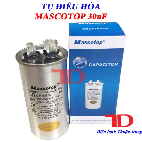 Tụ điều hòa MASCOTOP 30uF +5%, tụ CAPA quạt đuôi nóng, tụ CAPACITOR MASCOTOP