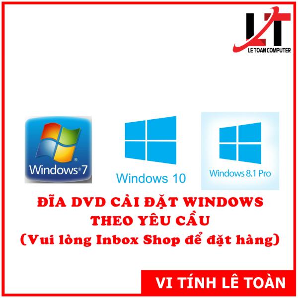 Bảng giá ĐĨA DVD CÀI ĐẶT WIDOWS THEO YÊU CẦU TUỲ CHỌN Phong Vũ