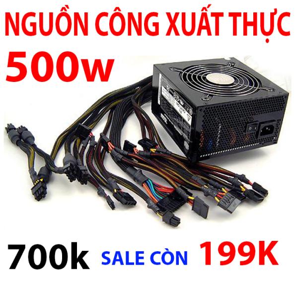 Nguồn máy tính  công xuất thực 500w có nguồn phụ  cho card màn hình