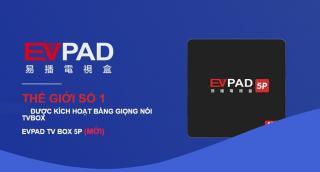 Tivi Box EVPAD 5P New xem MIỄN PHÍ truyền hình Việt Nam Nhật Bản (Japan) Hàn (Korea) Trung Quốc (China) Đài Loan (Taipei) RAM 4GB ROM 32GB Remote Voice giọng nói theo box