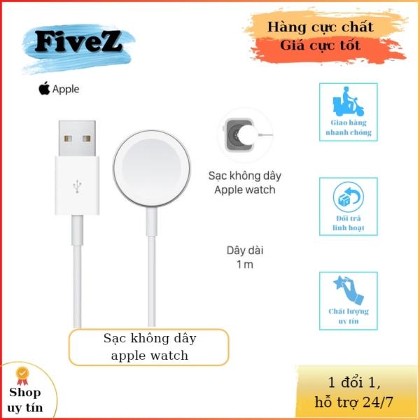 [Freeship+quà tặng 49K] Sạc không dây apple watch series 1-2-3-4-5-6 hàng tiêu chuẩn apple ( BẢO HÀNH 1 ĐỔI 1 30 NGÀY ) FiveZ + quà tặng miếng dán chống trầy màn hình iWatch 49K