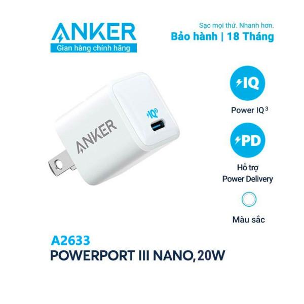 Sạc ANKER Powerport III Nano 20W 1 cổng USB-C PiQ 3.0 tương thích PD A2633 Hỗ trợ sạc nhanh 20W cho iPhone 8 trở lên Bộ sạc có dây
