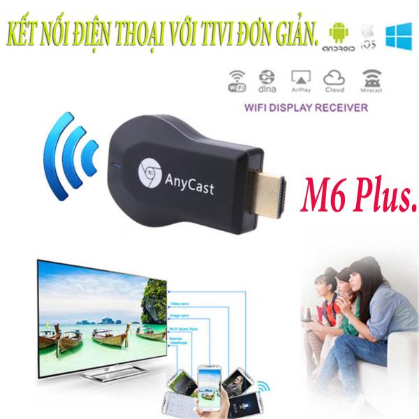 Bảng giá Cách Kết Nối Điện Thoại Với Tivi Mua Ngay HDMI Không Dây Anycast M6 Plus Cao Cấp Kết Nối Điện Thoại Siêu Nhanh Với Tivi SONY, SAMSUNG, LG... Bảo Hành 1 Đổi 1