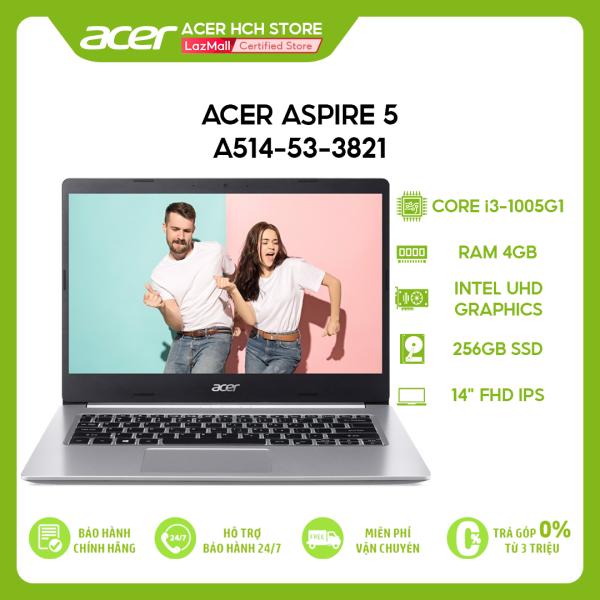Bảng giá Laptop Acer Aspire 5 A514-53-3821 i3-1005G1 | 4GB | 256GB | Intel UHD Graphics | 14 FHD | Win 10 Phong Vũ
