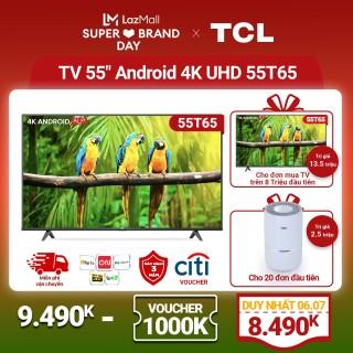 55 4K UHD Android Tivi TCL 55T65 - Gam Màu Rộng , HDR , Dolby Audio - Bảo Hành 3 Năm , trả góp 0% - Nâng Cấp của 55T6 thumbnail