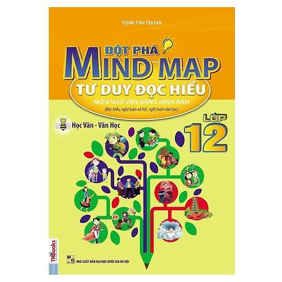 Đột Phá Mindmap - Tư Duy Đọc Hiểu Môn Ngữ Văn Bằng Hình Ảnh Lớp 12 ( tặng kèm bookmark)
