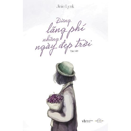 Siêu Tiết Kiệm Khi Mua Đừng Lãng Phí Những Ngày đẹp Trời+Tặng Bookmark Kẹp Sách