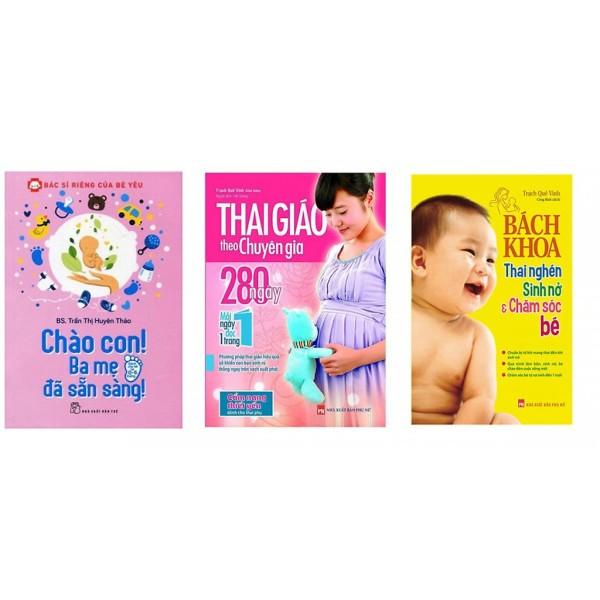 Sách - Combo Thai giáo theo chuyên gia, bách khoa thai nghén sinh nở và chào con ba mẹ đã sẵn sàng Tặng Bút Galaxy