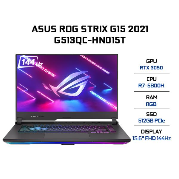 Bảng giá Laptop ASUS ROG Strix G15 G513QC-HN015T R7-5800H   8GB   512GB   VGA RTX 3050 4GB   15.6 FHD 144Hz   Win 10 Phong Vũ