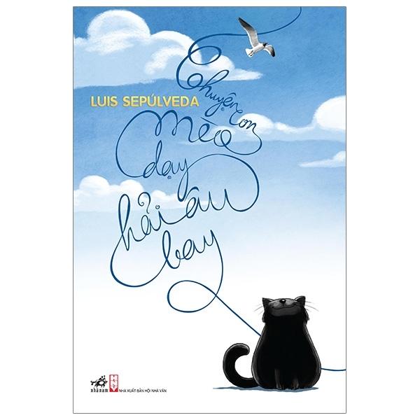 Fahasa - Chuyện Con Mèo Dạy Hải Âu Bay (Tái Bản 2019)