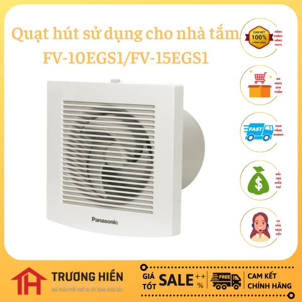Quạt hút sử dụng cho nhà tắm FV-10EGS1/FV-15EGS1, Trương Hiền, Hàng Chính Hãng