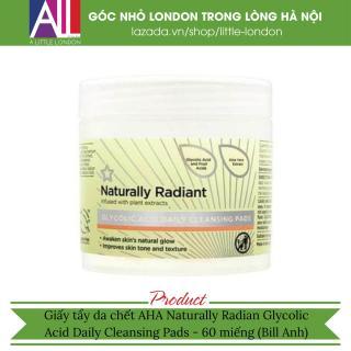 Giấy tẩy da chết AHA Naturally Radian Glycolic Acid Daily Cleansing Pads - 60 miếng (Bill Anh) thumbnail