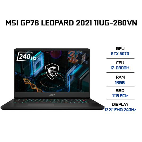 Bảng giá Laptop MSI GP76 Leopard 11UG-280VN i7-11800H | 16GB | 1TB | VGA RTX 3070 8GB | 17.3 FHD 240Hz | Win 10 Phong Vũ
