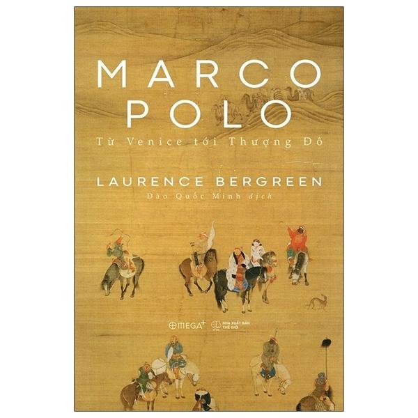 Fahasa - Marco Polo - Từ Venice Tới Thượng Đô