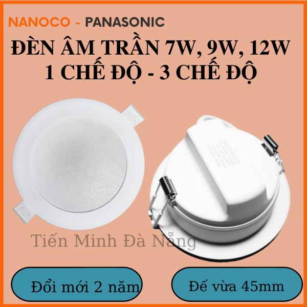 [video] Đèn âm trần 7w, 9w, 12w Panasonic - Nanoco 1 chế độ, 3 chế độ đổi màu - Bảo hành đổi mới 2 năm