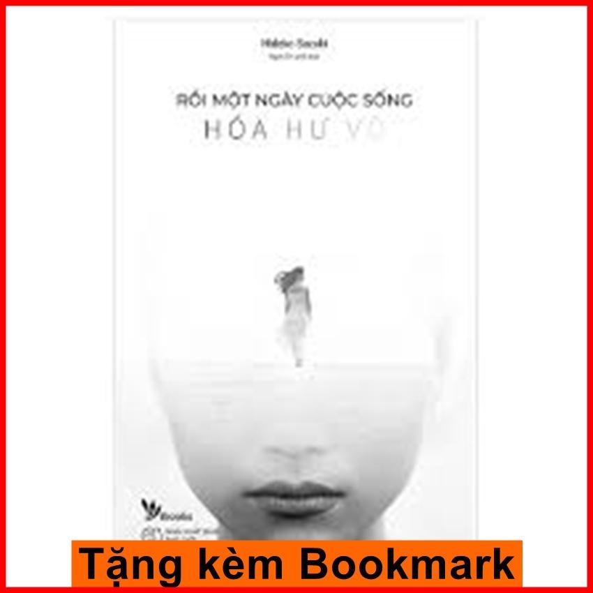 Mua Rồi Một Ngày Cuộc Sống Hóa Hư Vô + Tặng Kèm Bookmark