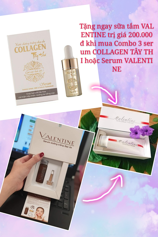 [SALE] Combo 3 serum VALENTINE hoặc serum COLLAGEN TÂY THI TẶNG 1 sữa tắm VALENTINE trị giá 200.000đ
